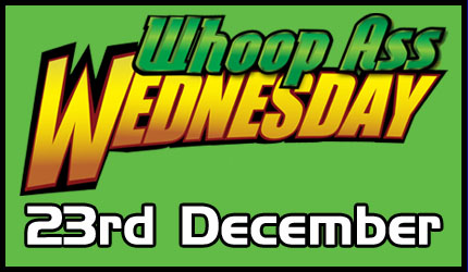Whoop Ass Wednesday - 23rd December 2020 Image