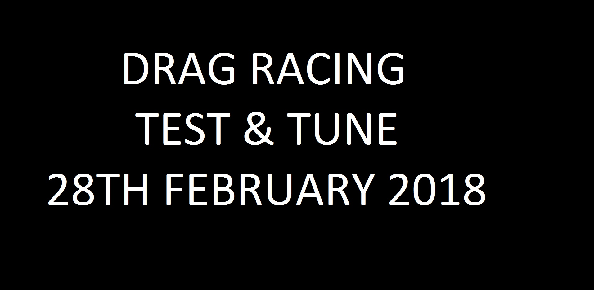 Test and Tune 28th February 2018 Image